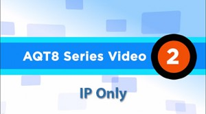 AQT8-Video_IP-Only