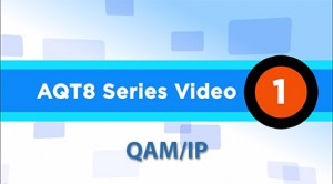 AQT8-Video_QAM-IP