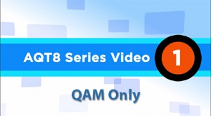 AQT8-Video_QAM-Only