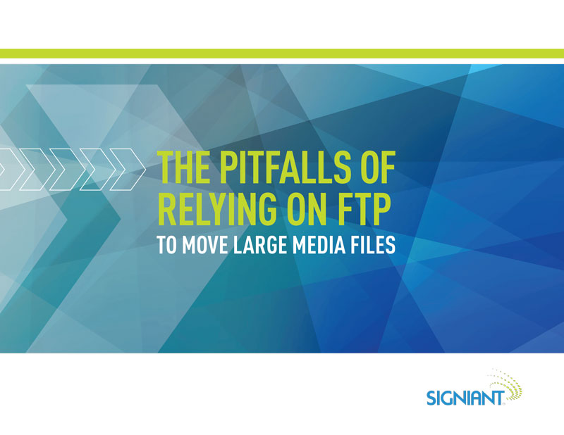 The Pitfalls of Relying on FTP to Move Large Media Files