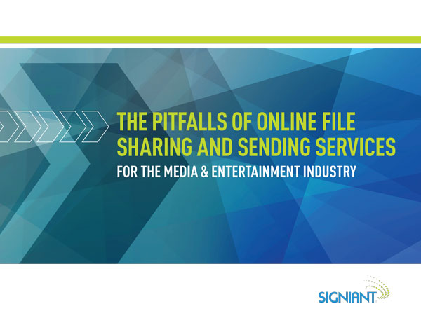 The Pitfalls of Online File Sharing and Sending Services for the Media & Entertainment Industry