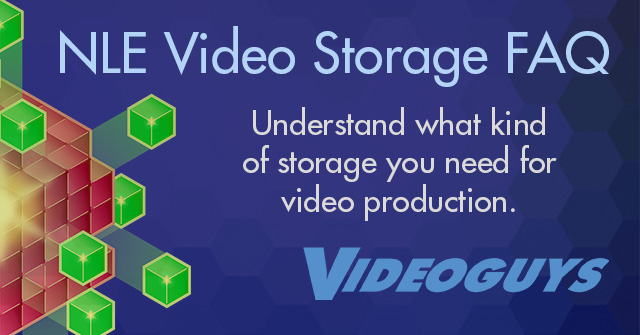 frequently asked questions about video storage for editing